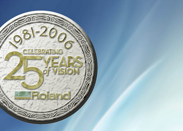 2006 Roland DG celebrates its 25th anniversary and emerges as the number one worldwide provider of wide-format inkjet printers for the durable graphics industry.